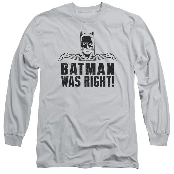 Batman Was Right Long Sleeve Adult T-Shirt