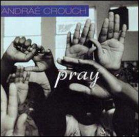 Andra Crouch - Pray