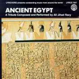 Ali Jihad Racy - Ancient Egypt: A Tribute