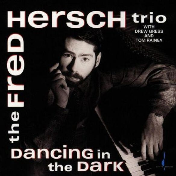 Fred Hersch - Dancing in the Dark