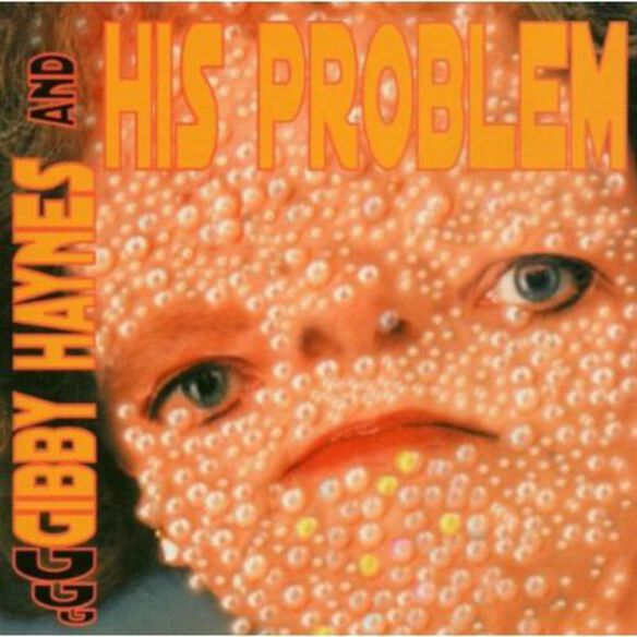 Gibby Haynes & His Problem - Gibby Haynes and His Problem
