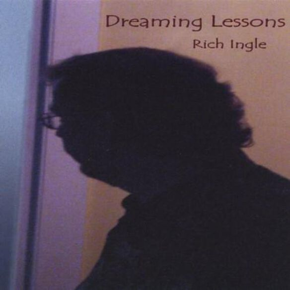 Rich Ingle - Dreaming Lessons