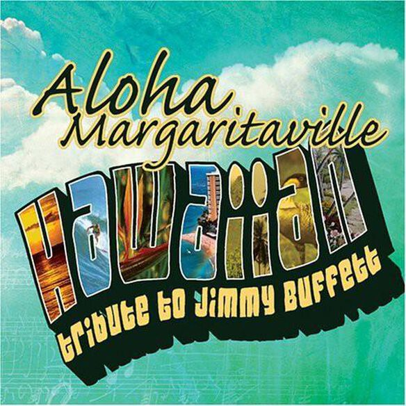 Aloha Margaritaville: Hawaiian Trib Buffett / Var