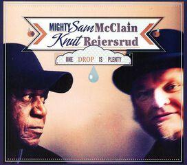 Knut Reiersrud & Mighty Sam McClain - One Drop Is Plenty