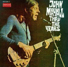 John Mayall & the Bluesbreakers - Thru the Years