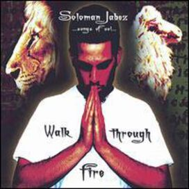 Soloman Jabez - Walk Through Fire