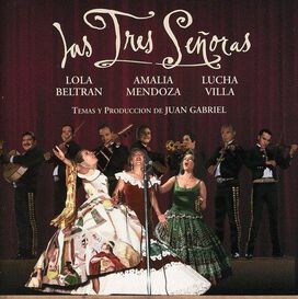 Lola Beltran/Amalia Mendoza/Lucha Villa - Tres Senoras