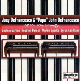 Joey Defrancesco & Papa John - All in the Family