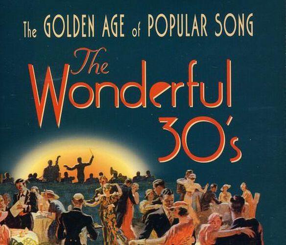 Wonderful 30 S: Golden Age Of Popular Song / Var