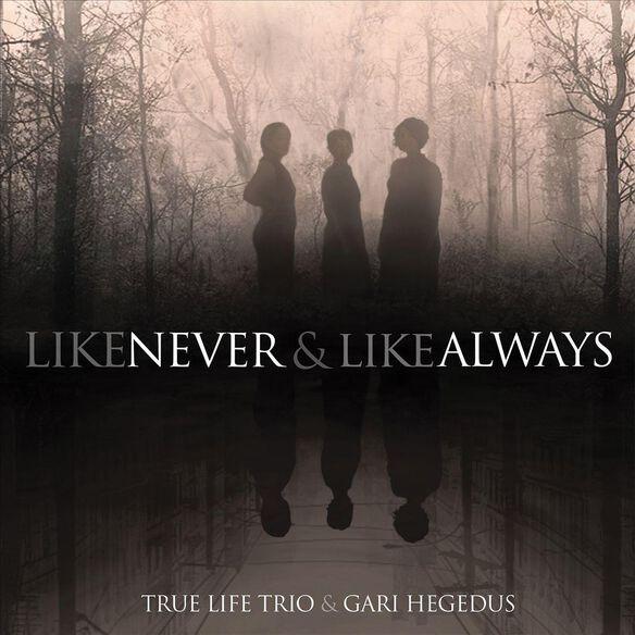 Like Never & Like Always