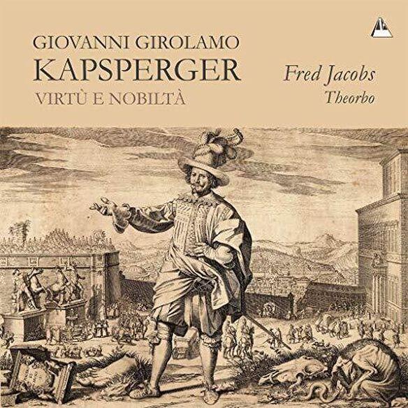 Kapsperger/ Jacobs - Virtu E Nobilta
