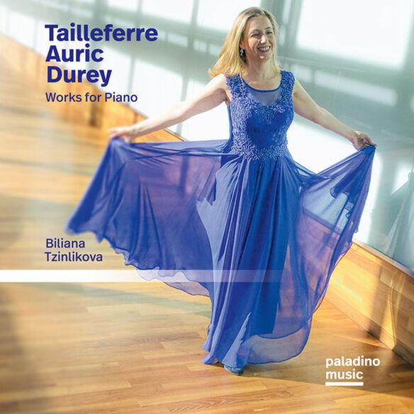 Biliana Tzinlikova - Tailleferre, Auric, Durey: Works For Piano