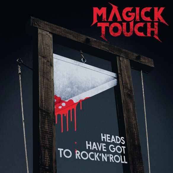 Magick Touch - Heads Have Got To Rock'N'Roll