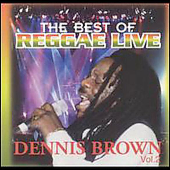 Best of Reggae Live 2: Dennis Brown/ Various - Best of Reggae Live 2: Dennis Brown