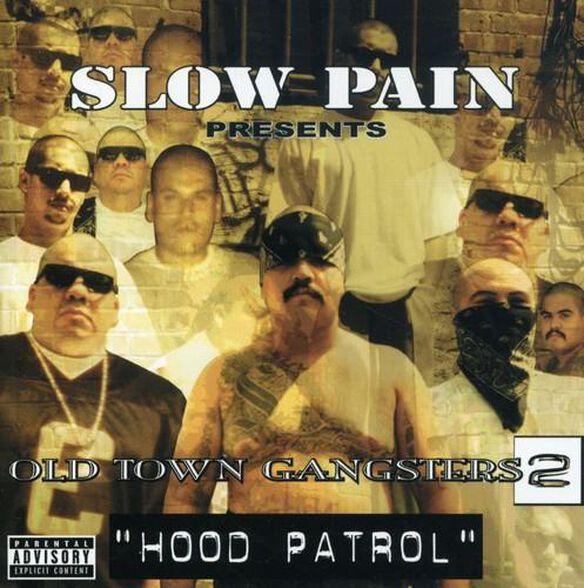 Old Town Gangsters - Slow Pain Presents: Hood Patrol