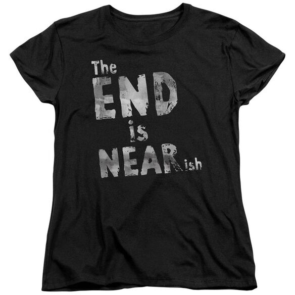 The End Is Near Ish Short Sleeve Women's Tee T-Shirt