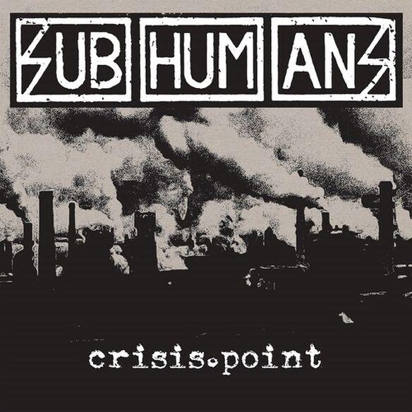 The Subhumans - Crisis Point