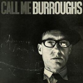William S. Burroughs - Call Me Burroughs