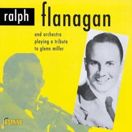 Ralph Flanagan - A Tribute To Glenn Miller