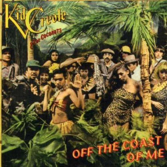 Kid Creole - Off the Coast of Me