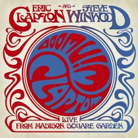 Eric Clapton/Steve Winwood - Live from Madison Square Garden