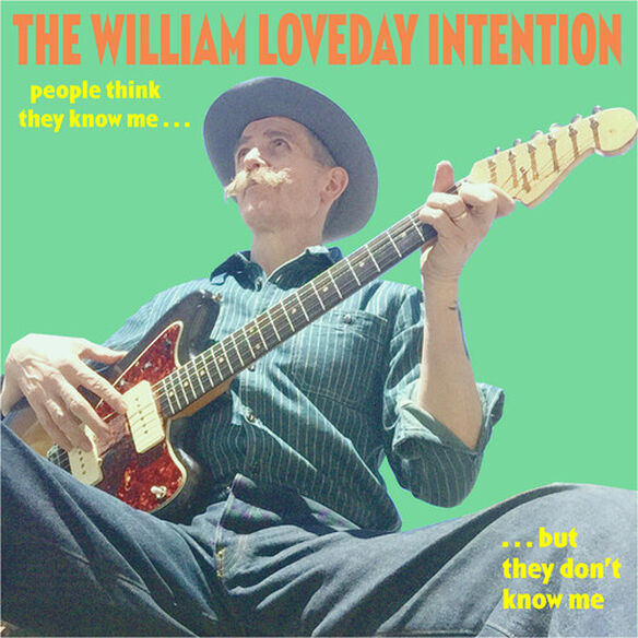 William Loveday Intention - People Think They Know Me But They Don't Know Me