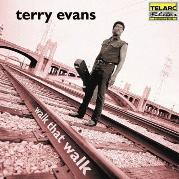 Terry Evans - Walk That Walk