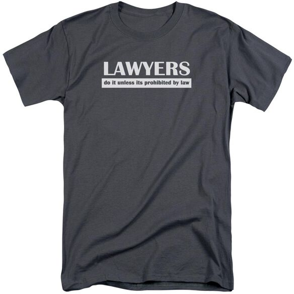 Lawyers Do It By Law Short Sleeve Adult Tall T-Shirt