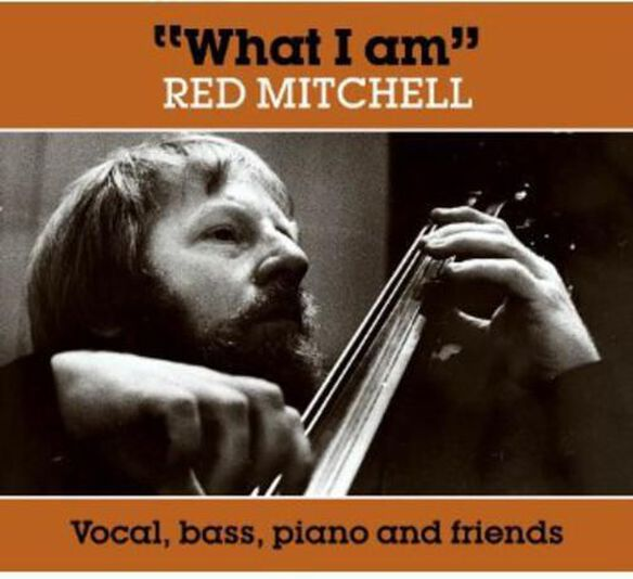 Red Mitchell - What I Am