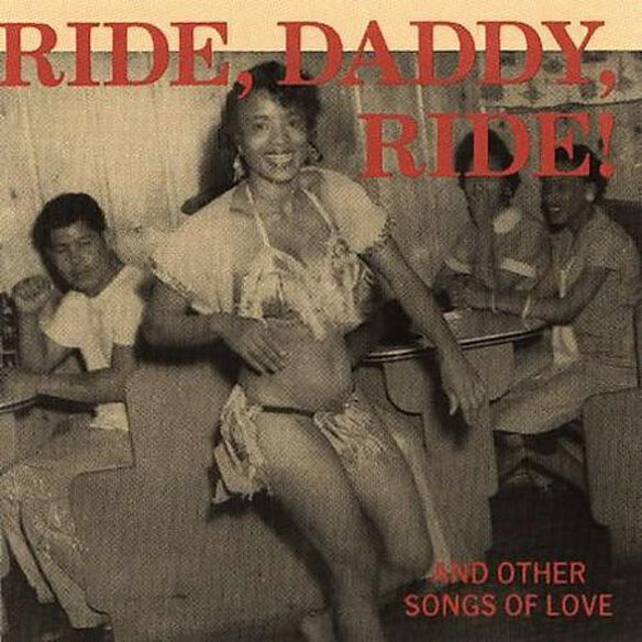 Ride Daddy Ride: And Other Songs Of Love / Various