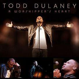 Todd Dulaney - Worshipper's Heart