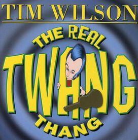 Tim Wilson - Real Twang Thang