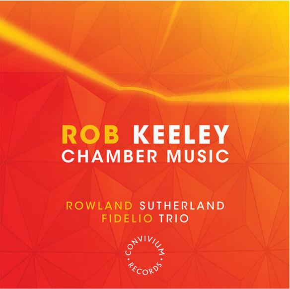 Keeley/ Sutherland/ Fidelio Trio - Chamber Music