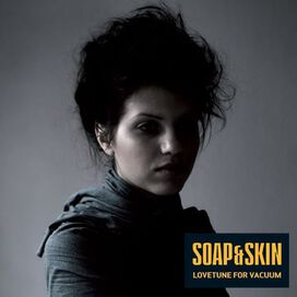 Soap & Skin - Lovetune for Vacuum