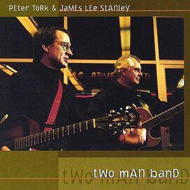Peter Tork - Two Man Band: Peter Tork & James Lee Stanley