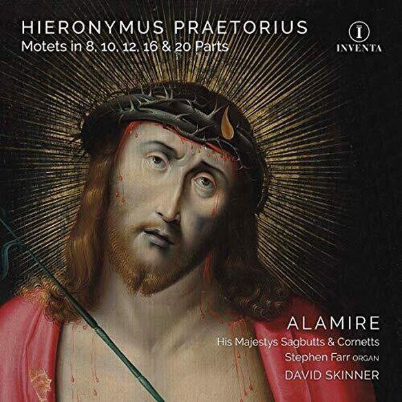 Praetorius/ Alamire/ Skinner - Motets Part