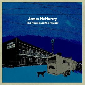 James McMurtry - Horses And The Hounds