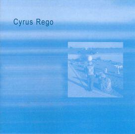 Cyrus Rego - Cyrus Rego