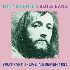Tony McPhee's Blues Band - Split Part Ii: Live At Bremen 1982