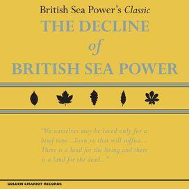 British Sea Power - Decline of British Sea Power