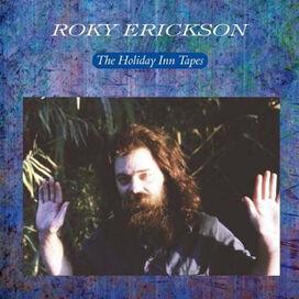 Roky Erickson - Holiday Inn Tapes
