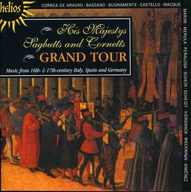 His Majesty's Sagbutts and Cornetts - Grand Tour