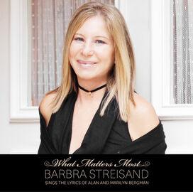 Barbra Streisand - What Matters Most: Barbara Streisand Sings The Lyrics Of Alan and Marilyn Bergman