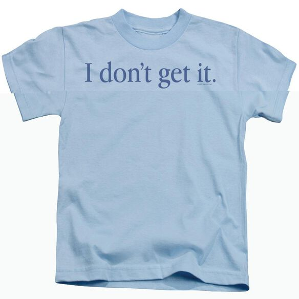 I Don't Get It Short Sleeve Juvenile Light T-Shirt