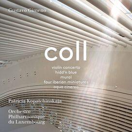 Coll/ Kopatchinskaja/ Gimeno - Works