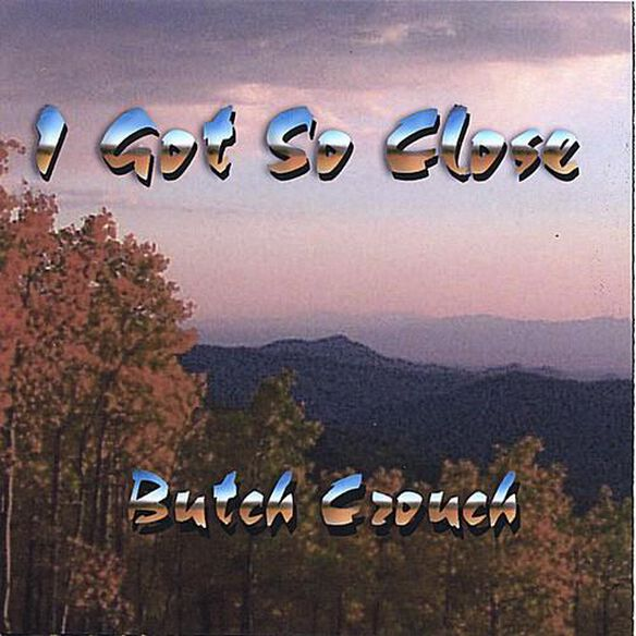 Butch Crouch - I Got So Close (CDR)