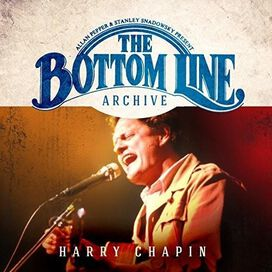 Harry Chapin - Bottom Line Archive Series: Live 1981
