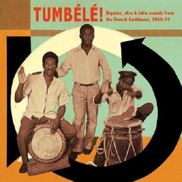Various Artists - Tumbele Biguine Afro & Latin Sounds from / Various