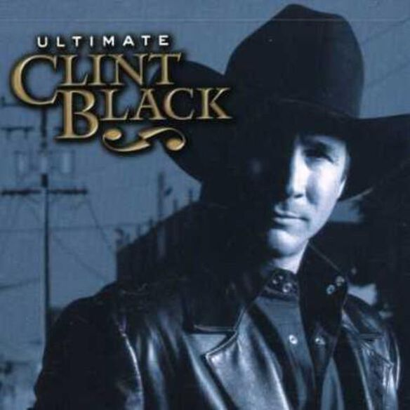 Clint Black - Ultimate Clint Black