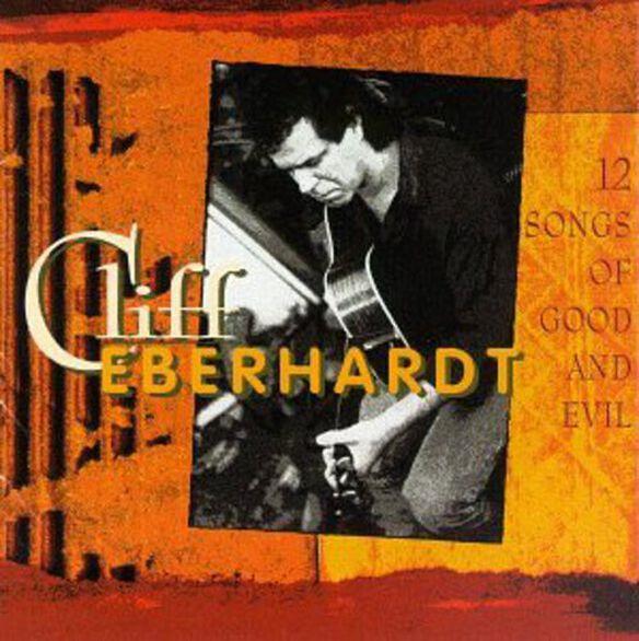 Cliff Eberhardt - 12 Songs of Good & Evil